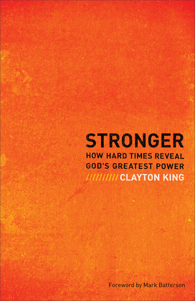 Stronger How Hard Times Reveal God