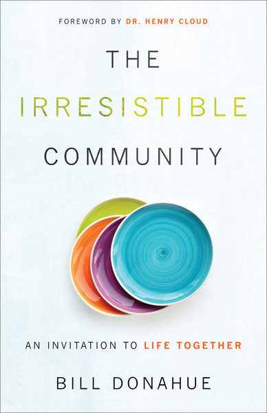 The Irresistible Community An Invitation to Life Together