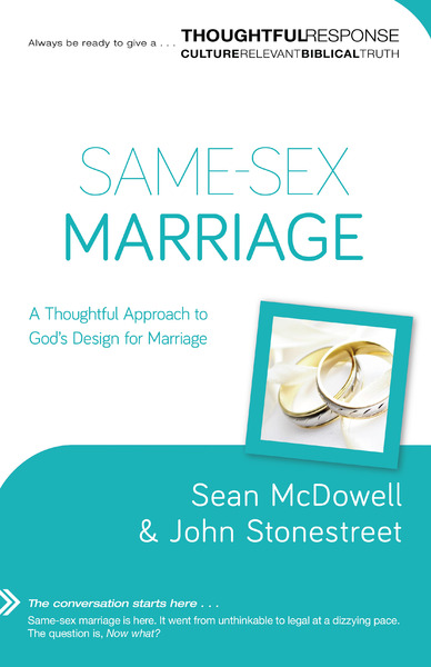 Same-Sex Marriage (Thoughtful Response) A Thoughtful Approach to God
