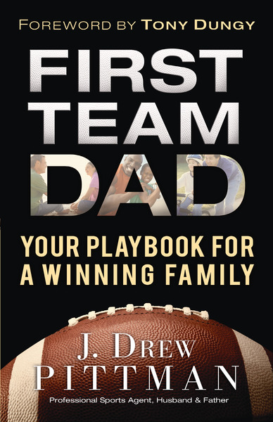 First Team Dad: Your Playbook for a Winning Family