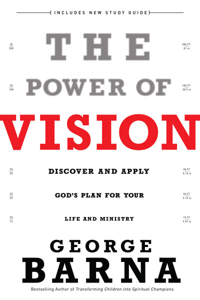 The Power of Vision Discover and Apply God