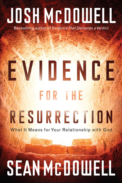 Evidence for the Resurrection What It Means for Your Relationship with God