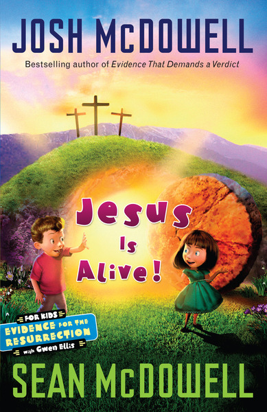 Jesus is Alive Evidence for the Resurrection for Kids