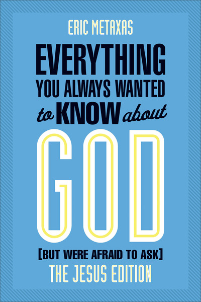 Everything You Always Wanted to Know About God: Jesus Ed. But Were Afraid to Ask