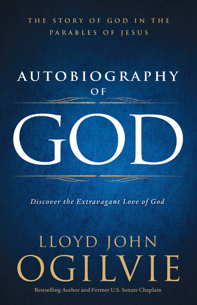 Autobiography of God Discover the Extravagant Love of God