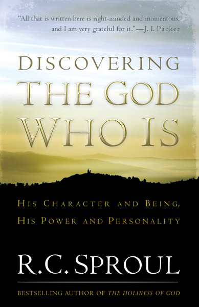 Discovering the God Who Is His Character and Being.  His Power and Personality