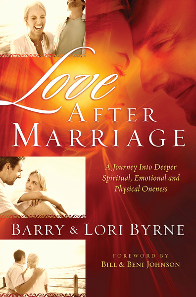 Love After Marriage A Journey into Deeper Spiritual, Emotional and Physical Oneness