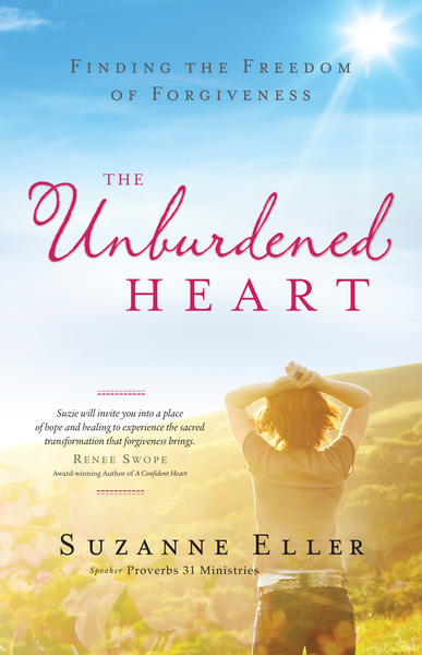 The Unburdened Heart Finding the Freedom of Forgiveness