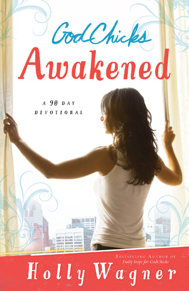 GodChicks Awakened: A 90 Day Devotional