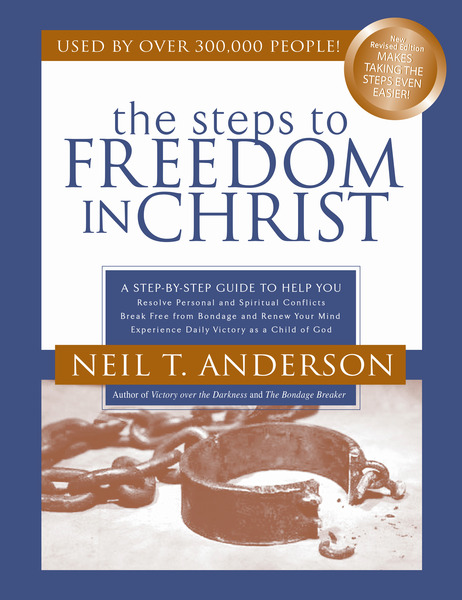 The Steps To Freedom In Christ Study Guide A Step By