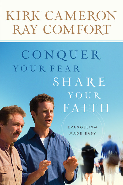 Conquer Your Fear, Share Your Faith Evangelism Made Easy
