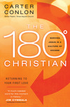 The 180 Degree Christian: Serving Jesus in a Culture of Excess