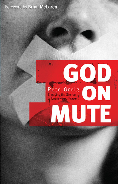 God on Mute Engaging the Silence of Unanswered Prayer