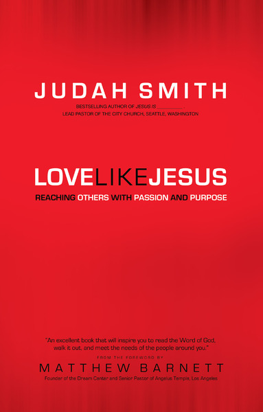 Love Like Jesus Reaching Others with Passion and Purpose
