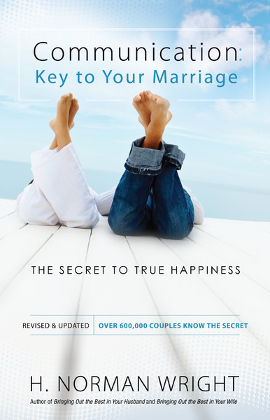 Communication: Key to Your Marriage: The Secret to True Happiness