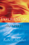 Experiencing the Spirit: Developing a Living Relationship with the Holy Spirit