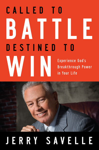 Called to Battle, Destined to Win Experience God's Breakthrough Power in Your Life
