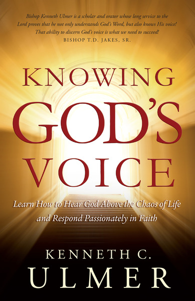 Knowing God's Voice Learn How to Hear God Above the Chaos of Life and Respond Passionately in Faith