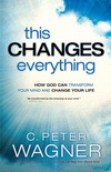 This Changes Everything (The Prayer Warrior Series): How God Can Transform Your Mind and Change Your Life