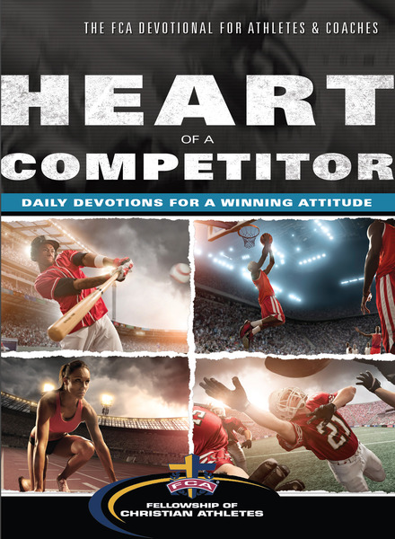 Heart of a Competitor Daily Devotions for a Winning Attitude