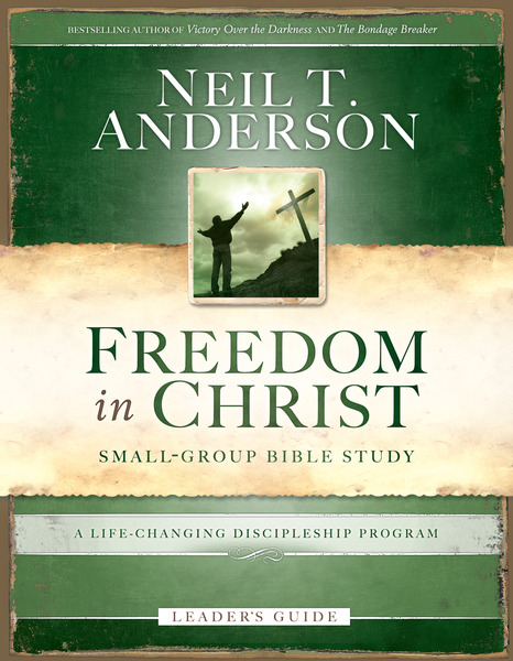 Freedom in Christ Leader's Guide A Life-Changing Discipleship Program