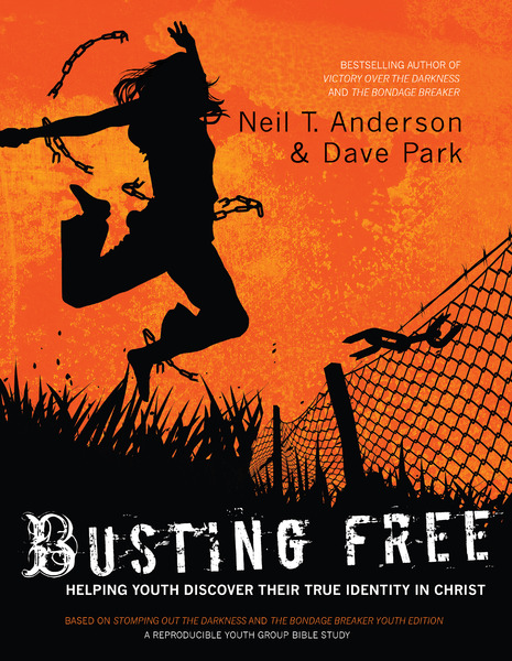 Busting Free Helping Youth Discover Their True Identity in Christ