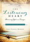 The Listening Heart: Hearing God in Prayer