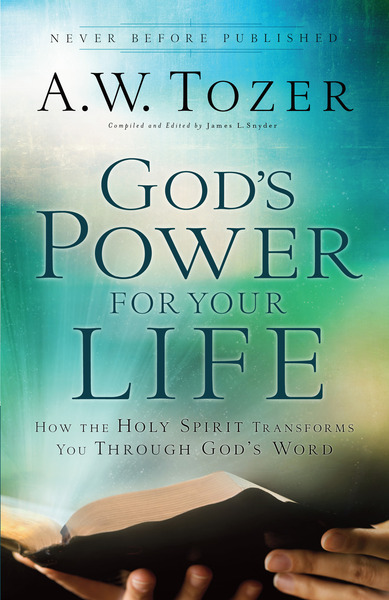 God's Power for Your Life How the Holy Spirit Transforms You Through God's Word