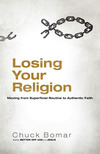 Losing Your Religion: Moving from Superficial Routine to Authentic Faith