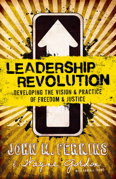 Leadership Revolution Developing the Vision & Practice of Freedom & Justice