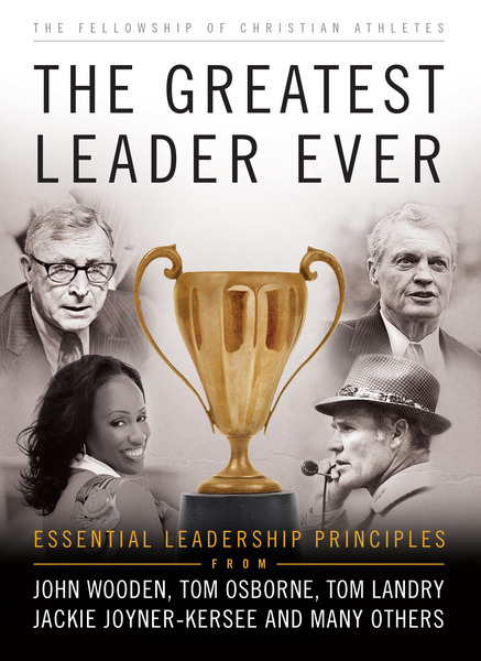 The Greatest Leader Ever (The Heart of a Coach Series) Essential Leadership Principles