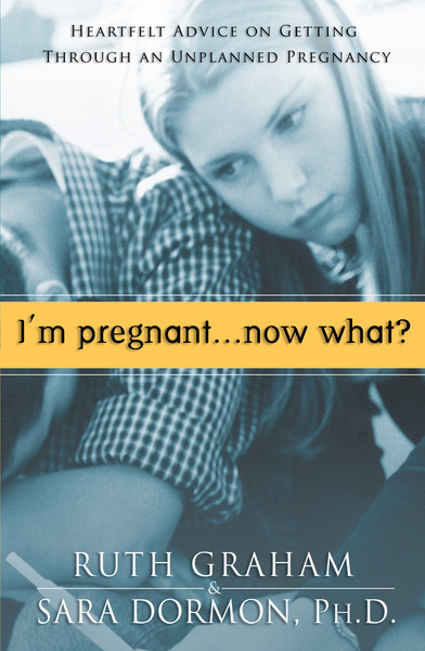 I'm Pregnant. . .Now What?