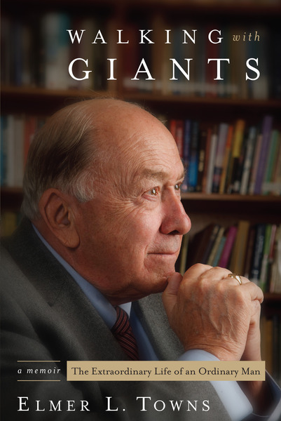 Walking with Giants: The Extraordinary Life of an Ordinary Man