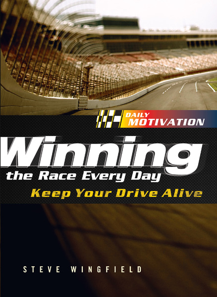 Winning the Race Every Day Keep Your Drive Alive