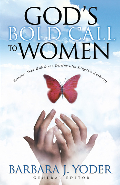 God's Bold Call to Women Embrace Your God Given Destiny With Kingdom Authority
