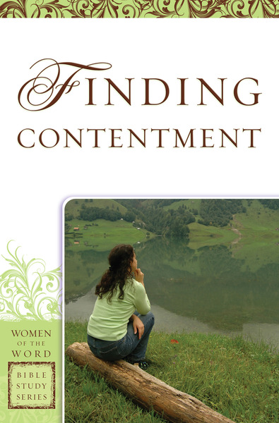 Finding Contentment (Women of the Word Bible Study Series)