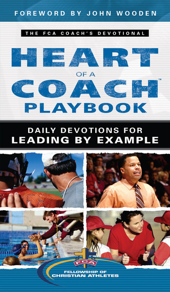 Heart of a Coach Playbook Daily Devotions for Leading by Example