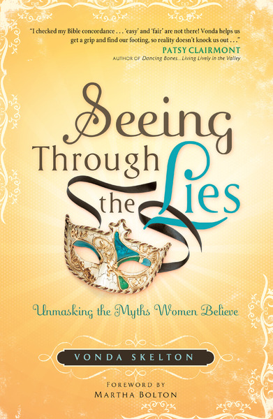 Seeing through the Lies Unmasking the Myths Women Believe