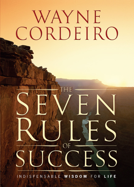 The Seven Rules of Success Indispensable Wisdom For Life