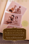 Shaping Your Family's Faith: One Family's Story of Growing Strong Together