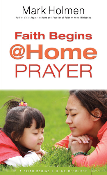 Faith Begins @ Home Prayer (Faith Begins@Home)