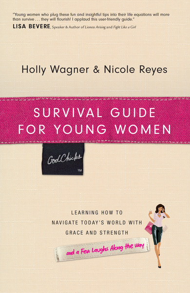 Survival Guide for Young Women Learning How to Navigate Today's World with Grace and Strength
