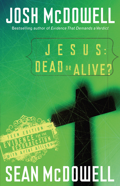 Jesus: Dead or Alive? Evidence for the Resurrection