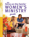 The Focus on the Family Women's Ministry Guide (Focus on the Family Women's Series)
