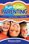 Fun-Filled Parenting: A Guide to Laughing More and Yelling Less