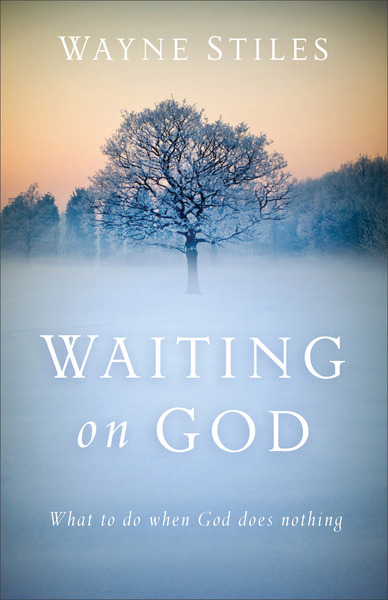 Waiting on God What to Do When God Does Nothing
