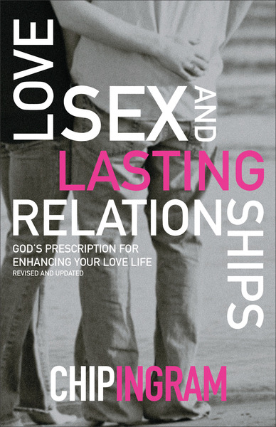 Love, Sex, and Lasting Relationships God's Prescription for Enhancing Your Love Life