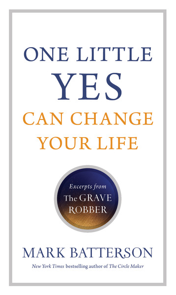 One Little Yes Can Change Your Life Excerpts from The Grave Robber