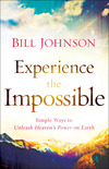 Experience the Impossible: Simple Ways to Unleash Heaven's Power on Earth