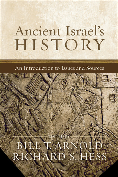 Ancient Israel's History An Introduction to Issues and Sources